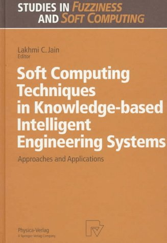 Soft Computing Techniques in Knowledge-based Intelligent Engineering Systems: Approaches and Applications