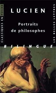 Portraits de philosophes : Edition bilingue grec-français par  Lucien de Samosate