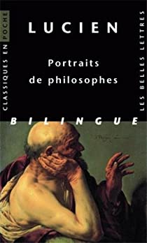 Portraits de philosophes : Edition bilingue grec-fran�ais par Lucien de Samosate