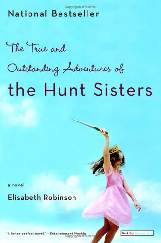 Image for The True and Outstanding Adventures of the Hunt Sisters: A Novel