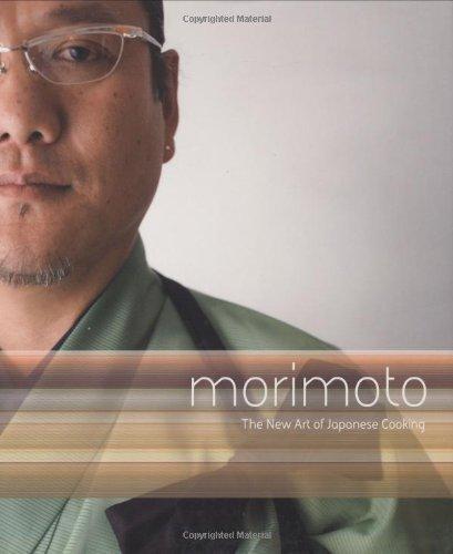 Morimoto: The New Art of Japanese Cooking by Masaharu Morimoto