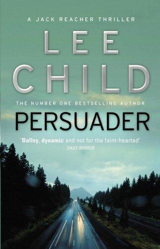 Persuader: (Jack Reacher 7) by Lee Child (6-Jan-2011) Paperback