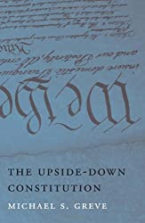 The Upside-Down Constitution