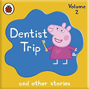 Peppa Pig: Dentist Trip and Other Audio Stories Audiobook