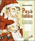 Papa Natale : un regalo al giorno, da un padre al figlio... aspettando il Natale