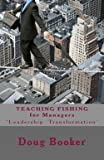 img - for Teaching Fishing for Managers : ...Some Leadership Conversation (Paperback)--by Doug Booker [2014 Edition] book / textbook / text book