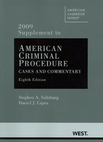 American Criminal Procedure, Cases and Commentary, 8th, 2009 Supplement (American Casebooks)