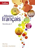 img - for Mission: fran ais - Workbook 1 (Mission: Francais) by Oliver Gray (2013-10-07) book / textbook / text book