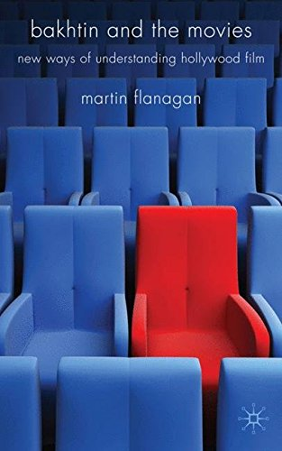 Bakhtin and the Movies: New Ways of Understanding Hollywood Film