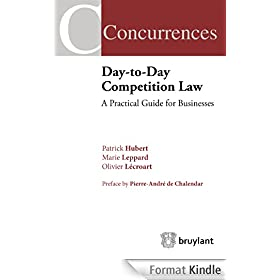 Day-to-Day Competition Law: A Pratical Guide for Businesses (Concurrences) (English Edition)