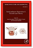 Semiconductor Nanowires I: Growth and Theory, Volume 93 (Semiconductors and Semimetals)