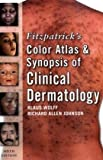 Fitzpatricks Color Atlas and Synopsis of Clinical Dermatology: Sixth Edition (Fitzpatricks Color Atlas & Synopsis of Clinical Dermatology)