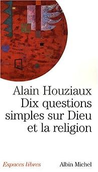 Dix questions simples sur Dieu et la religion par Alain Houziaux