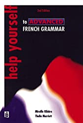 Help Yourself to Advanced French Grammar: a Grammar Reference and Workbook Post-GCSE/advanced Level (2nd Edition)