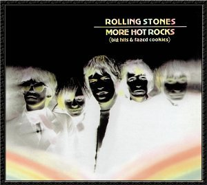 The Rolling Stones - More Hot Rocks (Big Hits and Fazed Cookies) - Zortam Music