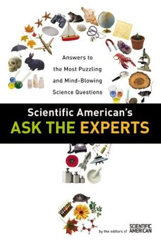 Image for Scientific American's Ask the Experts: Answers to The Most Puzzling and Mind-Blowing Science Questions
