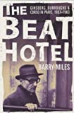 The Beat Hotel (1903809584) by Miles, Barry
