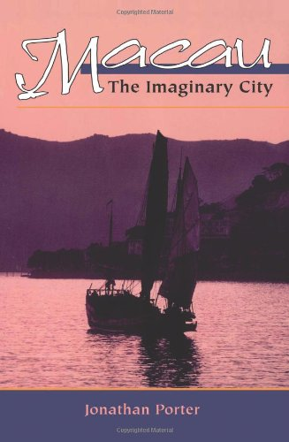 Macau : The Imaginary City : Culture and Society, 1577 to...