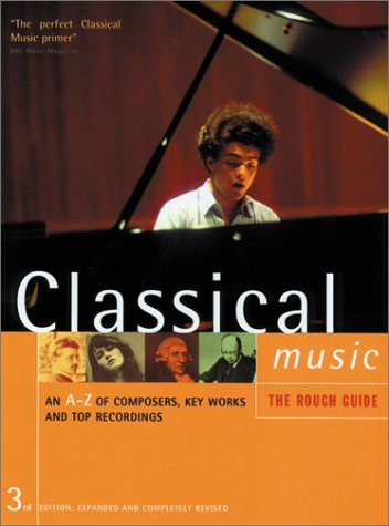 The Rough Guide to Classical Music 3 (Rough Guide Music Guides)