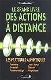 echange, troc Franck Sennequier - Le grand livre des actions à distance : Les pratiques alphysiques