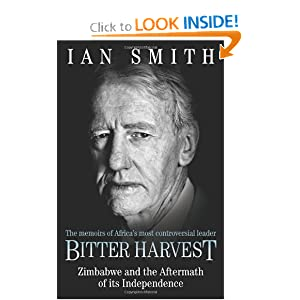 Bitter Harvest: Zimbabwe and the Aftermath of its Independence Ian Douglas Smith