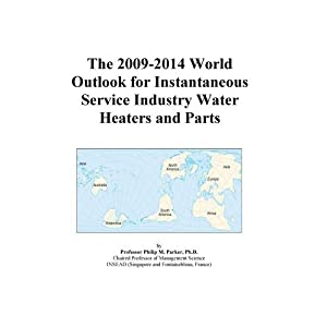 The 2009-2014 World Outlook for Instantaneous Service Industry Water Heaters and Parts Icon Group