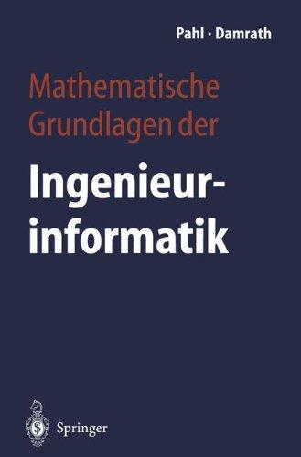Mathematische Grundlagen der Ingenieurinformatik  [Pahl, Peter J. - Damrath, Rudolf] (Tapa Blanda)