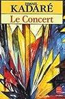 Le Concert par Isma�l Kadar�