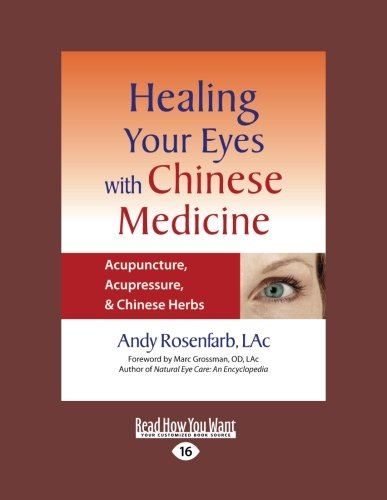Healing Your Eyes with Chinese Medicine: Acupuncture, Acupressure, & Chinese Herbs (Large Print 16pt)