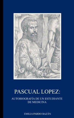 Pascual Lopez: Autobiografía de un estudiante de medicina
