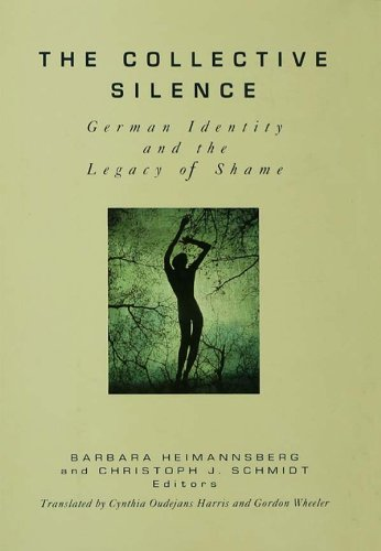 The Collective Silence: German Identity and the Legacy of ShameFrom Gestalt Press