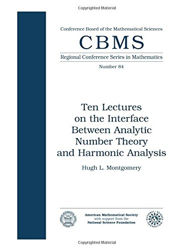 Ten Lectures on the Interface Between Analytic Number Theory and Harmonic Analysis (CBMS Regional Conference Seriesin Mathematics)