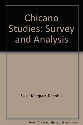 Chicano Studies: Survey and Analysis 2nd edition by Bixler-Marquez, Dennis J., Ortega, Carlos F., Torres, Rosali (2001) Paperback