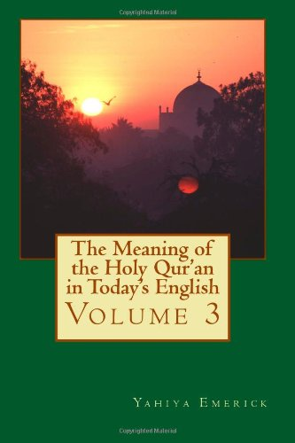 The Meaning of the Holy Qur'an in Today's English: Volume 3