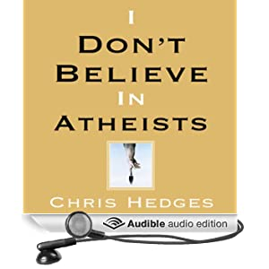 I Don't Believe in Atheists (Unabridged)