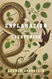 img - for [ The Explanation for Everything BY Grodstein, Lauren ( Author ) ] { Hardcover } 2013 book / textbook / text book
