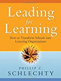 img - for Leading for Learning: How to Transform Schools into Learning Organizations by Schlechty, Phillip C. Published by Jossey-Bass 1st (first) edition (2009) Paperback book / textbook / text book