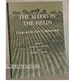The Marks in the Fields: Essays on the Uses of Manuscripts (Houghton Library Publications)