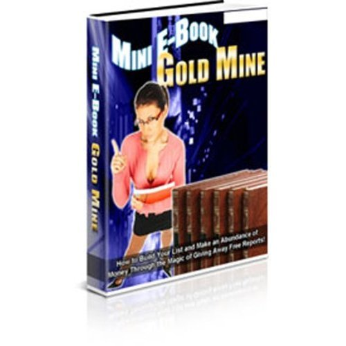 Mini Ebook Gold Mine - How To Build Your Credibility & E-mail List To Make Massive Sales Fast & Easy! Pink Panda Publishing (Kindle Edition)