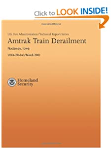 Amtrak Tram Derailment - Nodaway, Iowa (U.S. Fire Administration Technical Report Series 143) U.S. Department of Homeland Security, U.S. Fire Administration and John Lee Cook Jr.