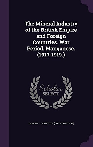 The Mineral Industry of the British Empire and Foreign Countries. War Period. Manganese. (1913-1919.)