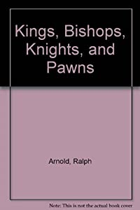 Kings, bishops, knights, and pawns: Life in feudal society: Ralph Arnold