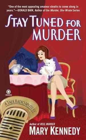 Stay Tuned for Murder (A Maggie Walsh / Talk Radio Mystery)