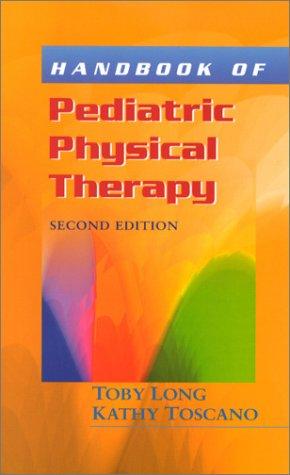 Handbook of Pediatric Physical Therapy (Long, Handbook of...