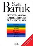 echange, troc Stella Baruk - Dictionnaire des mathématiques élémentaires