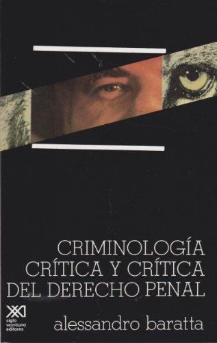 Criminología crítica y crítica del derecho penal: Introducción a la sociología jurídico-penal (Nueva criminología y derecho)