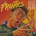 The Frantics/ Boot To The Head