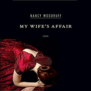 My Wife's Affair: A Novel | [Nancy Woodruff]