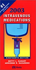 Intravenous Medications A Handbook for Nurses and Health Professionals 3 by Betty L. Gahart RN