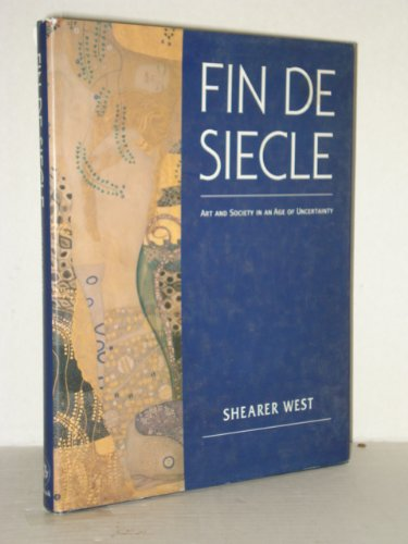 Fin de Siecle: Art and Society in an Age of Uncertainty PDF